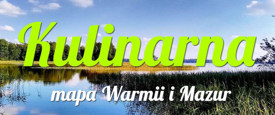 Kulinarna mapa Warmii i Mazur
